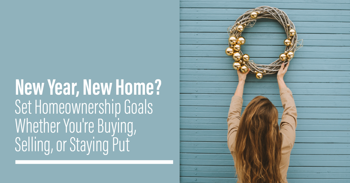 New Year, Set Homownership Goals for Buying and Selling in 2021